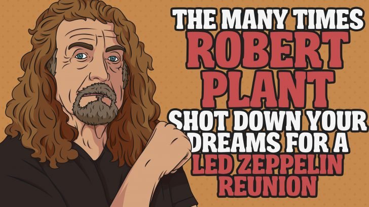 the many times robert plant shot down your dreams for a led zeppelin reunion rock pasta. Black Bedroom Furniture Sets. Home Design Ideas