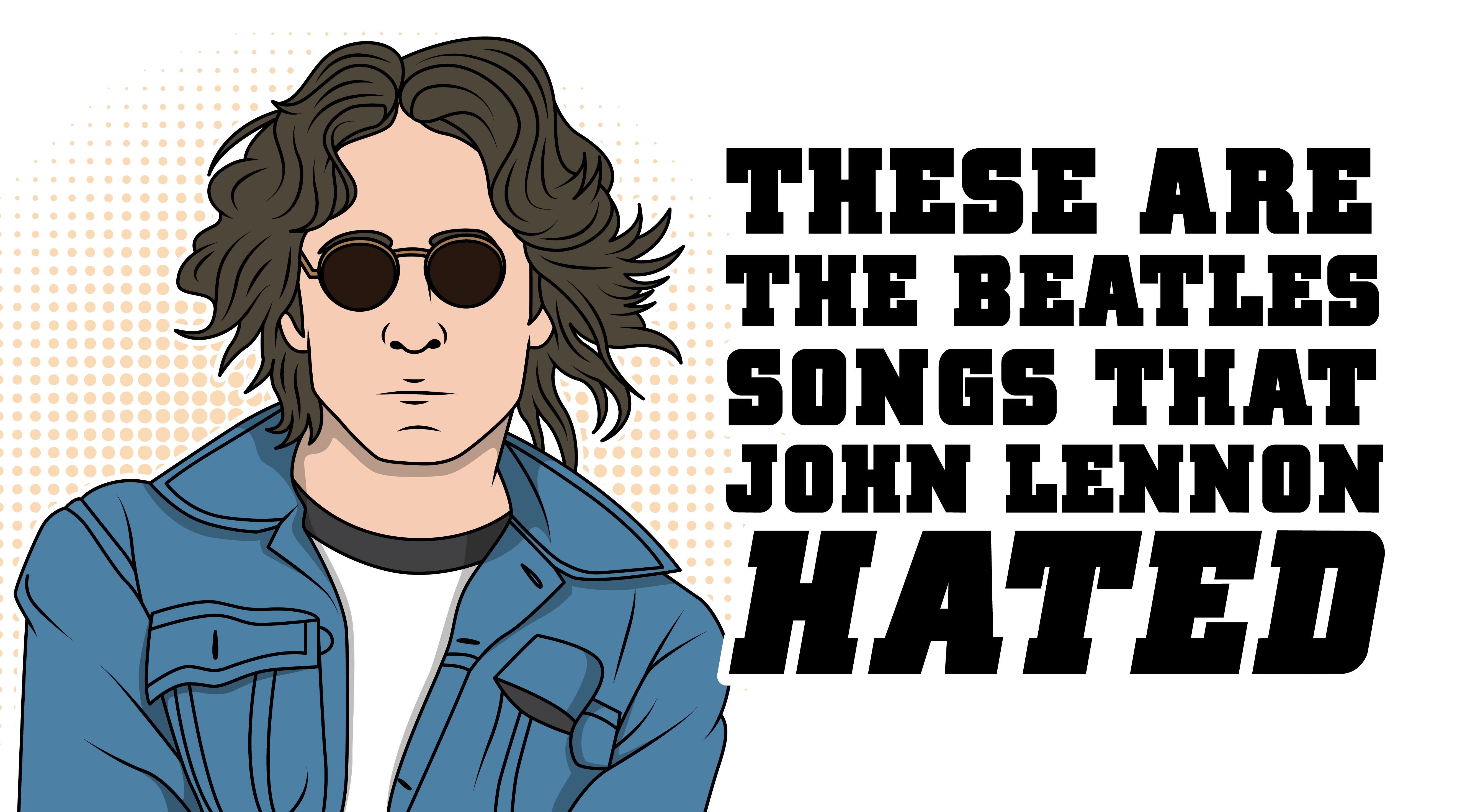 These Are The Beatles Songs That John Lennon Hated – Rock Pasta